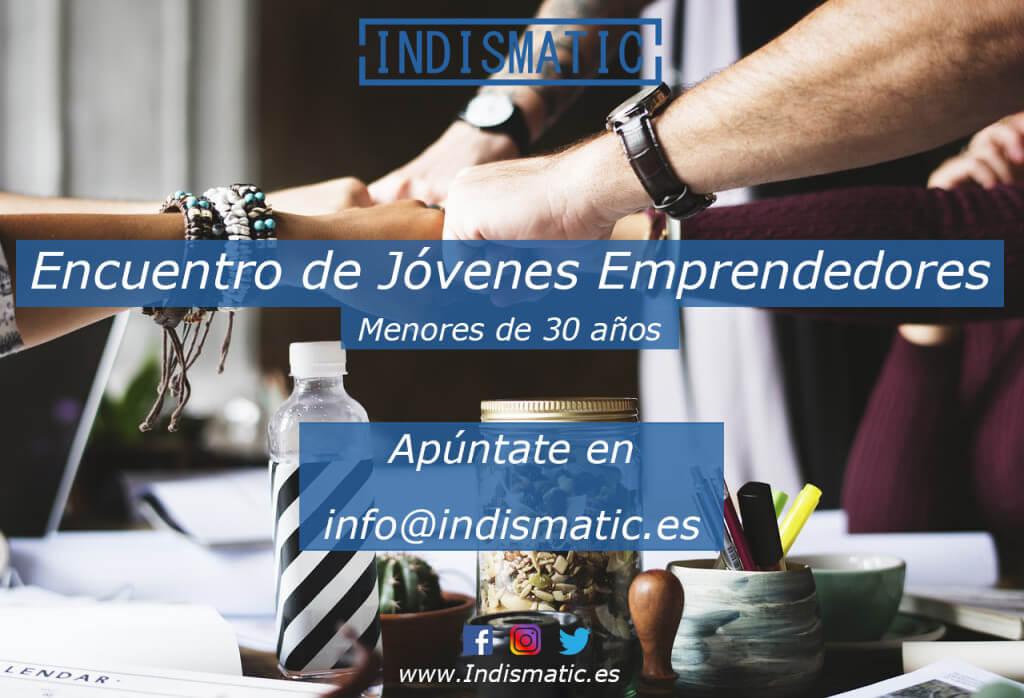 Indismatic organiza encuentros para jóvenes emprendedores menores de 30 años